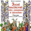 """""""Jocul medieval între comunicare şi interacţiune"""", la Cetatea de Scaun a Sucevei"""
