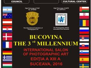 """Salonul Internaţional de Artă Fotografică """"Bucovina - Mileniul III"""""""