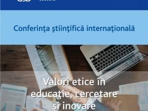 """Conferinţa internaţională """"Valori etice în educaţie, cercetare şi inovare"""", la Universitatea """"Ştefan cel Mare"""""""