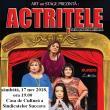 """Piesa """"Actriţele"""", la Casa de Cultură a Sindicatelor Suceava"""