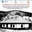 """Expoziţia de fotografii """"Oameni şi case din Bucovina"""""""