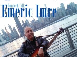 """Concert cu folkistul Emeric Imre, pe scena Auditoriumului """"Joseph Schmidt"""""""