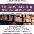 """""""Seniori octogenari ai spiritualităţii bucovinene - Forum aniversar Suceava-Cernăuţi"""", la Biblioteca Bucovinei"""